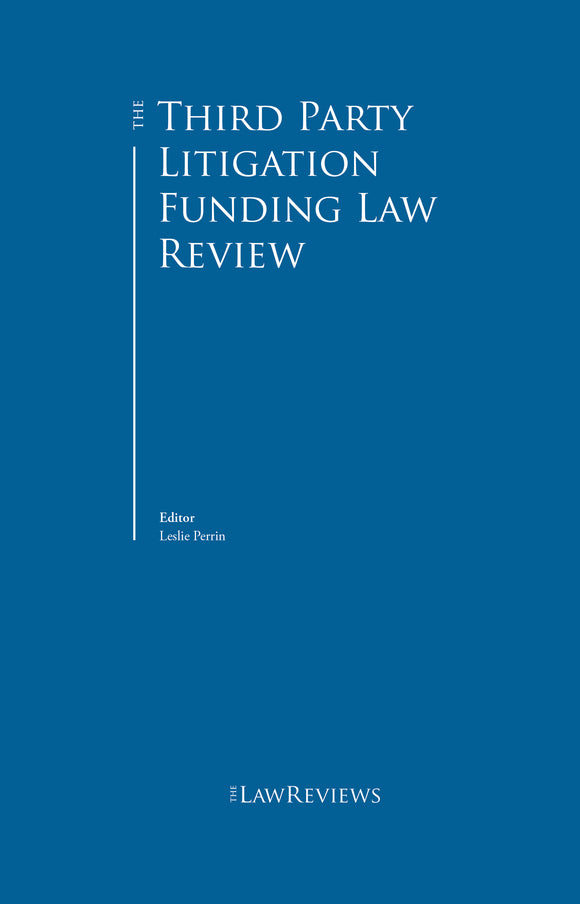 The Third-Party Litigation Funding Law Review - 3rd Edition