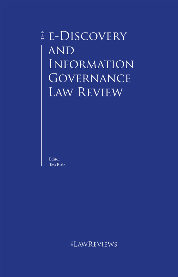 The e-Discovery and Information Governance Law Review - 1st Edition