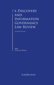 The e-Discovery and Information Governance Law Review - 2nd Edition