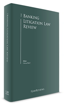 The Banking Litigation Law Review - Edition 1