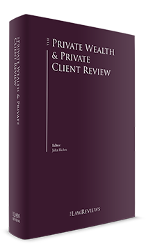 The Private Wealth & Private Client Review - 6th Edition