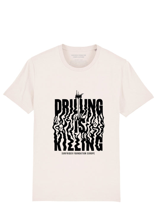 Drilling Is Killing Tee Unisex