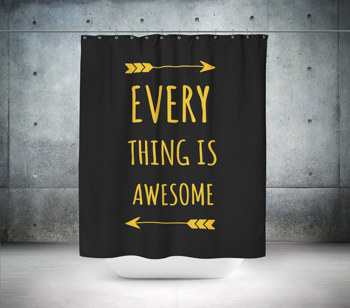 Every Thing is Awesome Shower Curtain