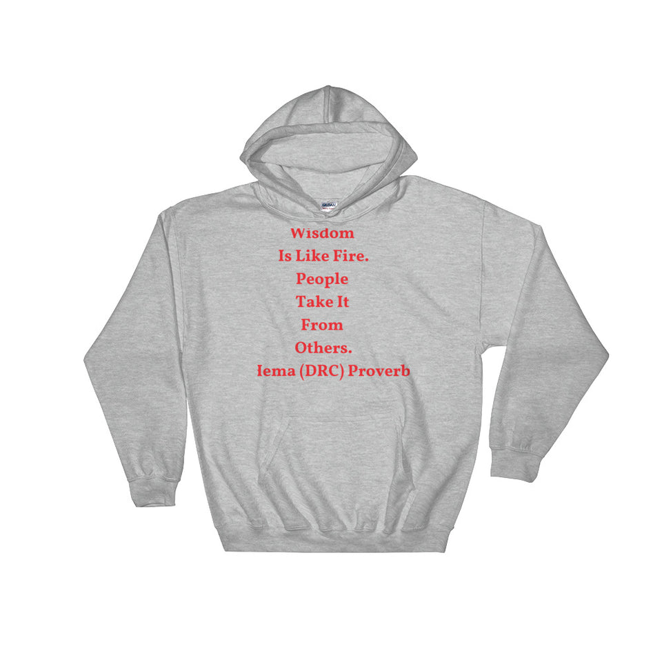 Wisdom is Like Fire - Hooded Sweatshirt - B&R African Styles