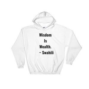 Wisdom Is Wealth - Hooded Sweatshirt - B&R African Styles