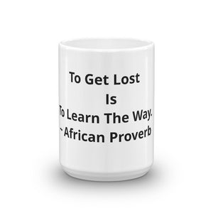 To Get Lost Is To Learn The Way - B&R African Styles
