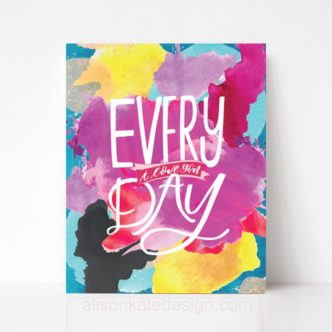 I love you, Everyday - Print