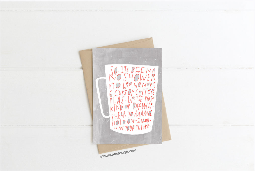 Un-showered Mom - Card