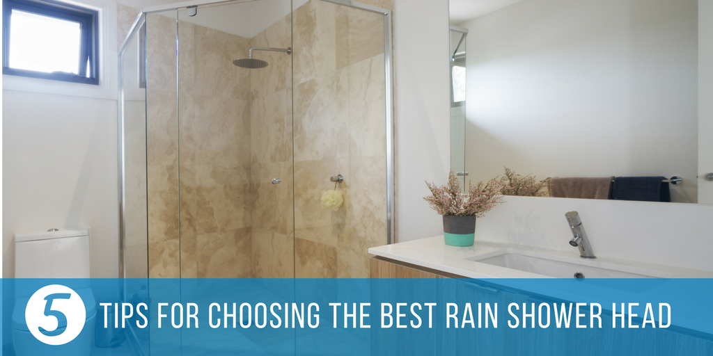 5 Tips For Choosing The Best Rain Shower Head