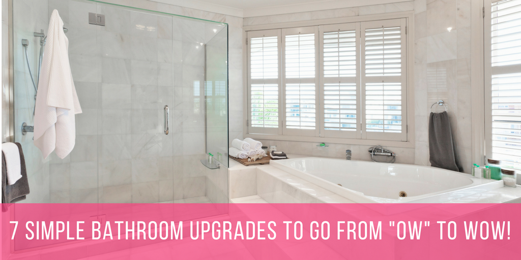 7 Simple Bathroom Upgrades To Go From OW To WOW!