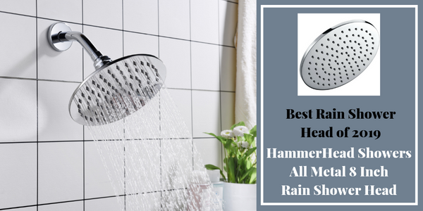 Best Rain Shower Head of 2019 HammerHead Showers 8 Inch Rainfall Showerhead