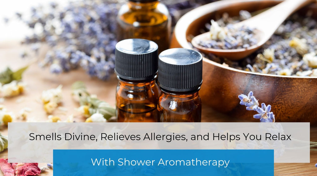 Shower Aromatherapy - Smells Divine, Relieves Allergies, and Helps You Relax