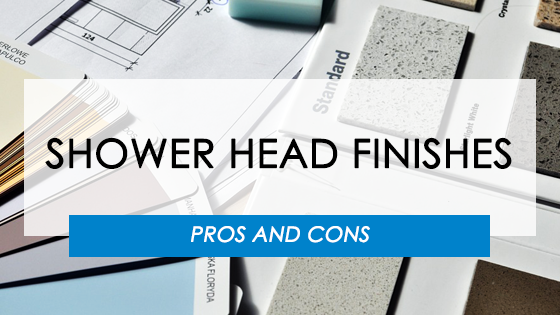 Pros And Cons Of Shower Head Finishes | Find your Shower Finishes