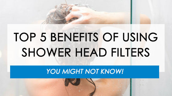 Top 5 Benefits of Using Shower Head Filters You Might Not Know!
