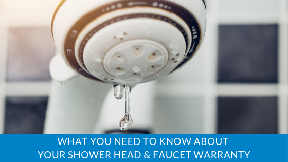 What You Need To Know About Your Shower Head & Faucet Warranty