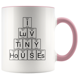 I Luv Tiny Houses Mug | Periodic Table for Nerds, Scientists, Chemists
