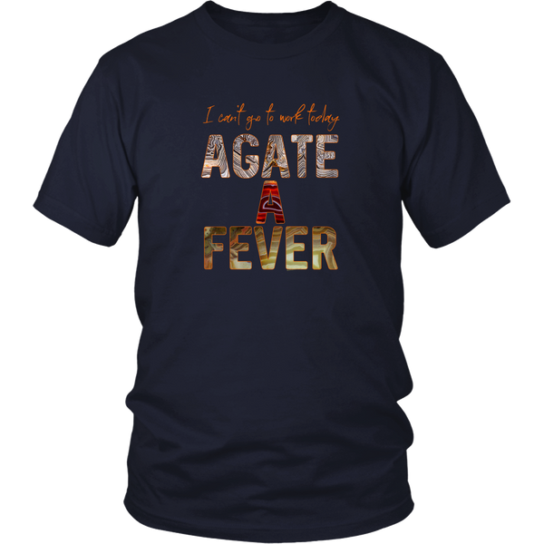 I Can't Go To Work Today Agate a Fever Shirt