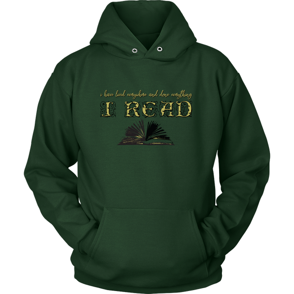 I Have Lived Everywhere and Done Everything I READ Hoodie for Bookworms
