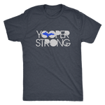 Yooper Strong Shirt - Upper Peninsula of Michigan Tee
