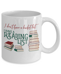 I Don't Have a Bucket List I Have a Reading List Mug