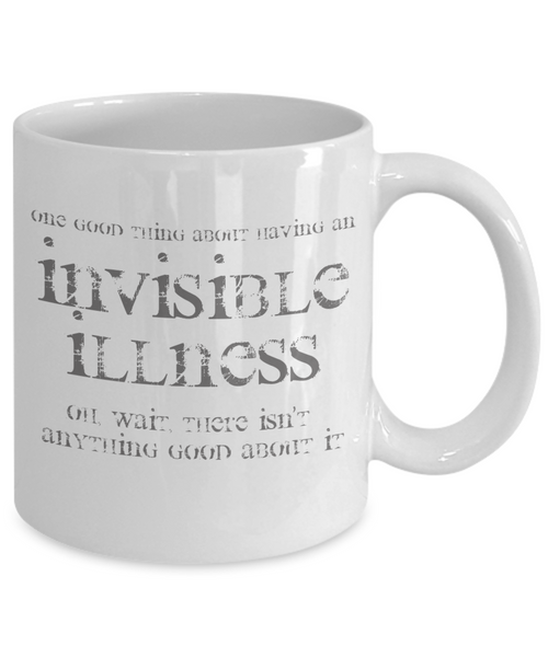 Nothing Good About Invisible Illness Mug