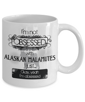 Not Obsessed w/Alaskan Malamutes Mug Dog Lovers