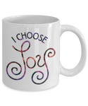 I Choose Joy Coffee Mug Positive Affirmation