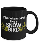 No Bird Like a Snowbird Coffee Mug