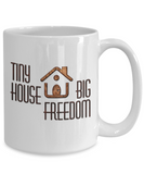 Tiny House Big Freedom Mug Small House Living