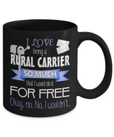 Love Being Rural Carrier Do It Free Mug