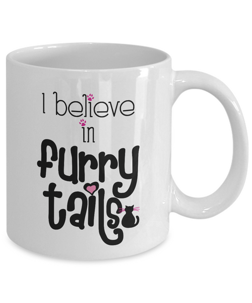 "Cat Lover Gifts Mug ""I Believe in Furry Tails"""