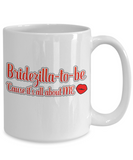 Bridezilla-To-Be 'Cause It's All About Me Mug