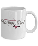 Don't Mess With a Yooper Girl Mug Upper Michigan