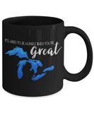 Hard to Be Humble When You're Great Lakes Mug