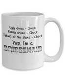 Ugly Dress Drama Blame Yep I'm Bridesmaid Mug