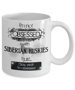 Not Obsessed With Siberian Huskies Mug