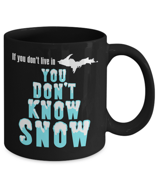 Winter Upper Michigan Mug You Don't Know Snow