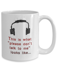 """Please Don't Talk to Me"" Mug with Headphones"