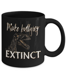 Make Bullying Extinct Mug Dinosaur No Bullies