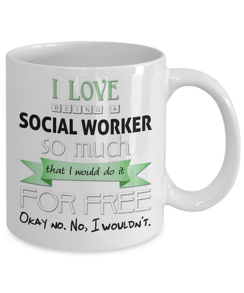 I Love Being a Social Worker Mug