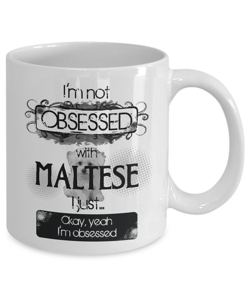 Not Obsessed With Maltese Mug for Dog Lovers