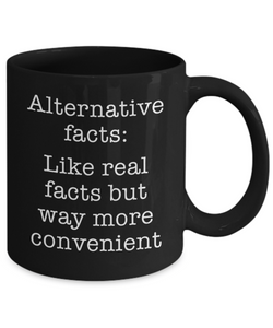 Alternative Facts Mug: Like Real Facts But Way More Convenient