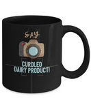 Say Curdled Dairy Product Mug for Photographers