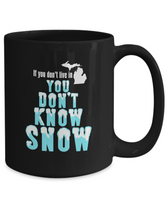 Winter Themed Michigan Gift, You Don't Know Snow