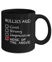 Anti Bullying Mug - Bullies Are None of the Above