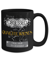 Not Obsessed With Quarter Horses Mug
