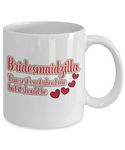 Bridesmaidzilla Not About Me But Should Be Mug