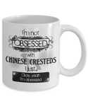 Not Obsessed w/Chinese Cresteds Mug Dog Lovers