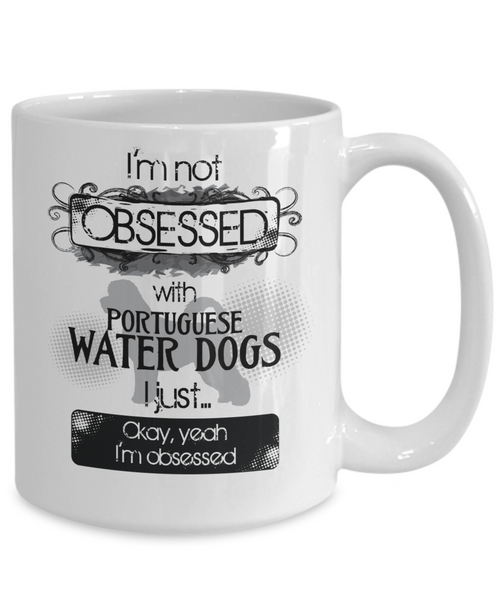 Obsessed w/ Portuguese Water Dogs Mug