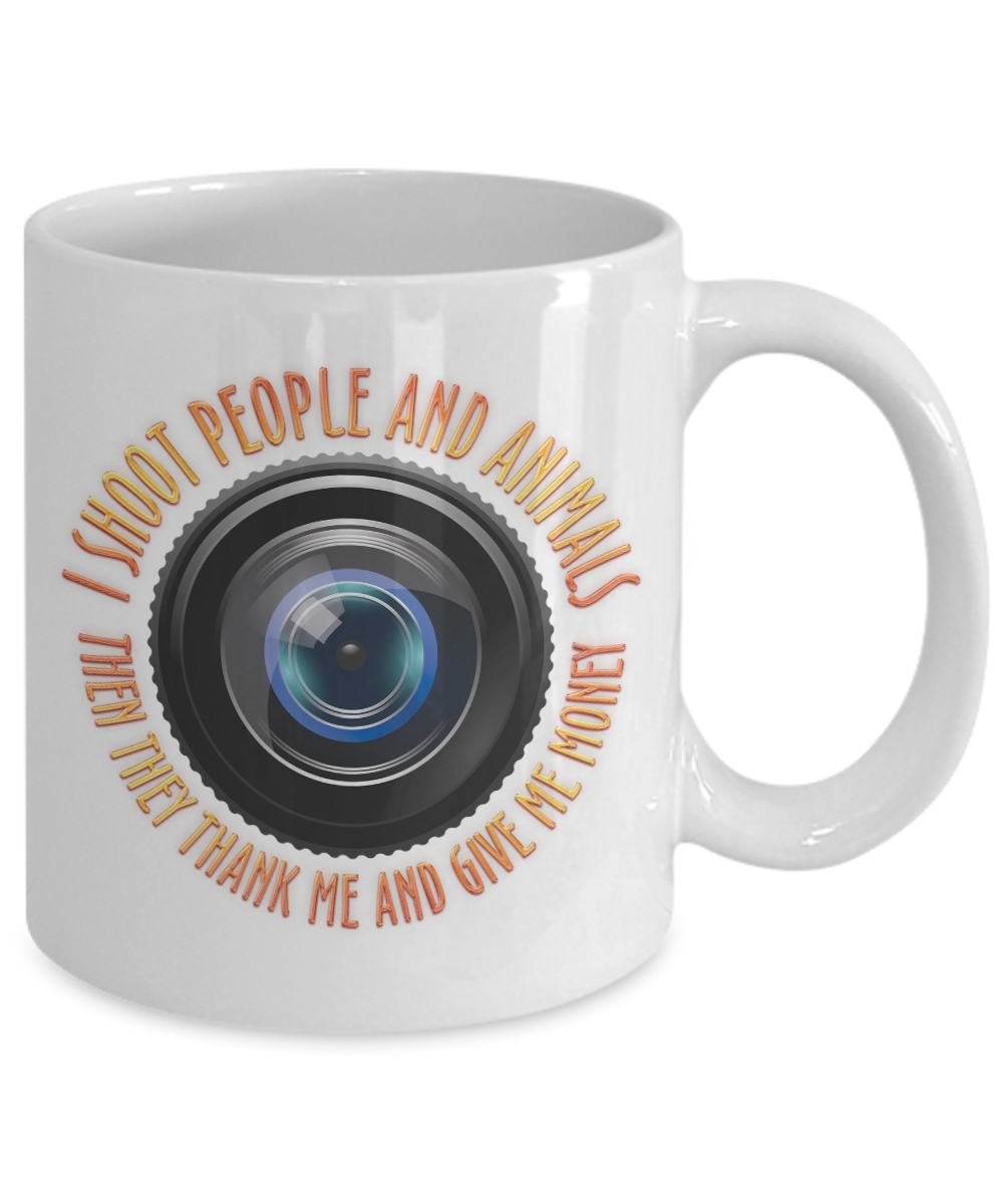 I Shoot People and Animals And They Thank Me Mug
